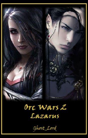 Orc Wars 2 : Lazarus