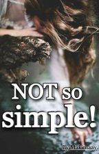 NOT so simple! by makimaay