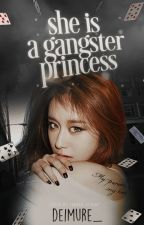 She Is A Gangster Princess [On-Going || Slow Update] by deimure_