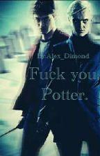 Fuck You, Potter! by Alex_Dimond
