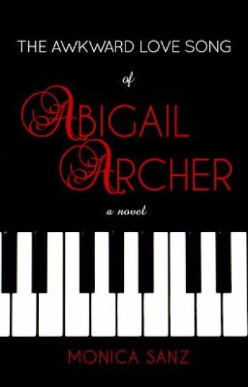 The Awkward Love Song of Abigail Archer {Complete}