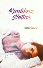 Kimliksiz Notlar by DidemOztepe