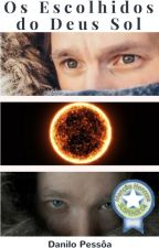 Os Escolhidos do Deus Sol by danilo_pessoa