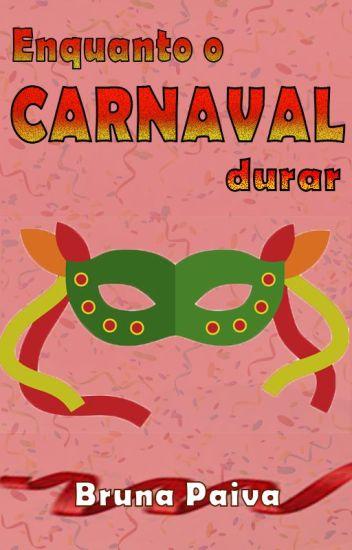 Enquanto o Carnaval Durar