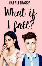 What if I fall? by SheInWonderland