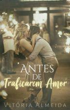 Antes de Traficarem Amor by VicAlmeida_