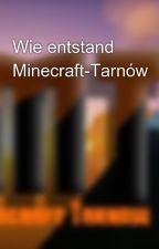 Wie entstand Minecraft-Tarnów by Minecraft-Tarnow