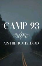 Camp 93 by Aesthetically_dead