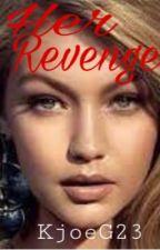 Her Revenge by KjoeG23