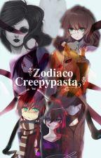 zodiaco creepypastas :3 by DaNIc0_the_killer_