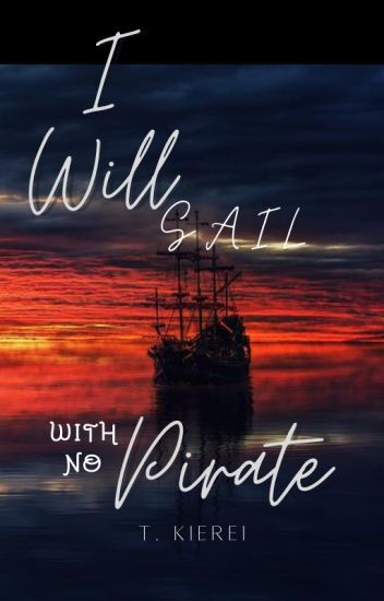 I Will Sail With No Pirate! (mxm)