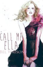 Call me Ella [Version française] by AmeliieMeyer