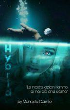 """Hybrid         """"Le nostre azioni fanno di noi ciò che siamo"""" by ManuelaCorinto"""