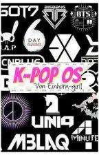 K-POP One Shots by Einhorn-girll