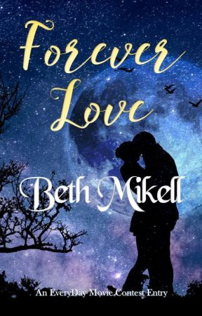 Forever Love - #EveryDayMovie Contest Entry by beth_mikell
