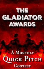 The Gladiator Awards: A Monthly Quick Pitch Contest [PLUNDER OPEN] by avadel