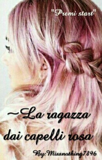 ~ La ragazza dai capelli Rosa~