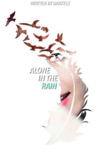 ALONE IN THE RAIN ✓
