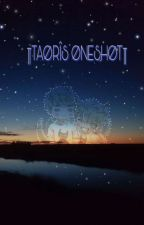 ~TAORİS ONE SHOT SERİES~ by taonunseksipoposu