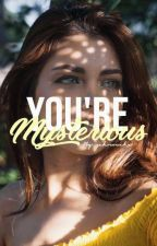 You're Mysterious by zahrouche