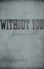 Without you [JOERICK] by karol_12jazmin