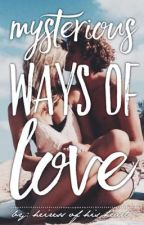 Mysterious Ways of Love (One-Shot Short story) by HeiressOfHisHeart
