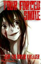 your forced smile || Jeff the killer x reader by Laycom-_-