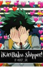 ¡KiriBaku Shipper!  by Blasty_Girl