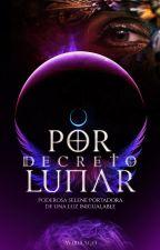 POR DECRETO LUNAR | 1º by WIDRAGO