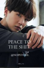 PEACE TO THE SHIT // •YOONMIN• by NopeTake
