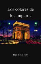 Los colores de los impuros by RaulCosta0