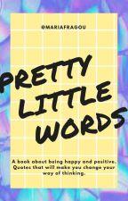 Pretty Little Words by MariaFragou