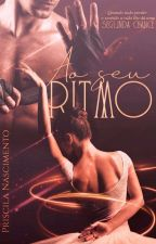 Ao Seu Ritmo(pausado) by PriscilaNascimento6