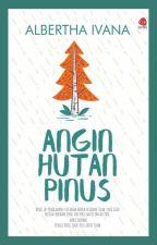 ANGIN HUTAN PINUS by alberthaivana