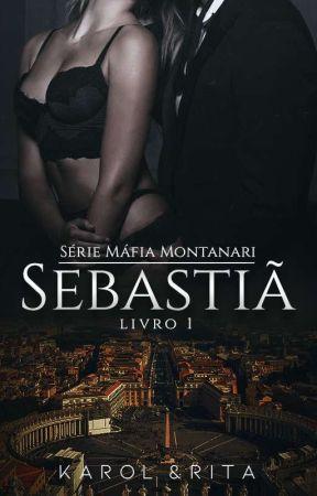 SEBASTIÃ  - MÁFIA MONTANARI [ Irmãos Mafiosos ] Completo by AutorasAngel