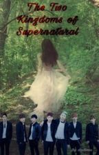 The Two Kingdoms of Supernatural    BTS & EXO FF by dantemin