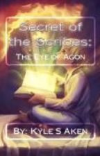 Secret of the Scribes: The Eye of Agon by Orion_Atlas