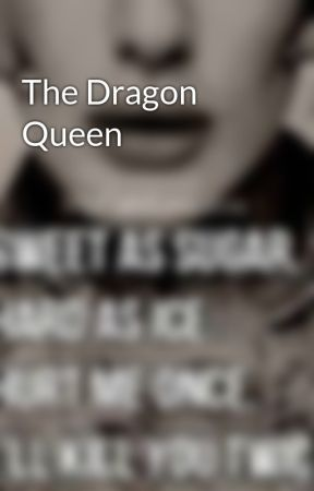 The Dragon Queen by LOVEGODDESS1st