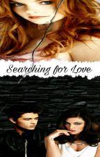 SEARCHING FOR LOVE by Isyen00rjs