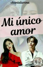 [Taennie]  Mi único amor  by chantalurena_