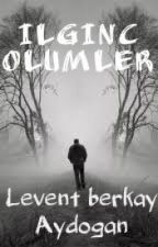 İlginç ölümler by LeventBerkayd