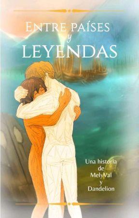 Entre países y leyendas by Dandelion_E