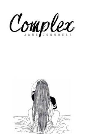 Complex (#Wattys2018) by JaneConquestBackup