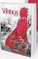 """A Saga """"Sombras"""" by user75147019"""
