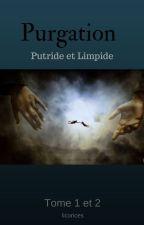 Purgation (Putride, Limpide) by licorices