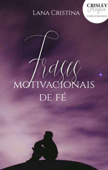 Frases Motivacionais De Fé Srtapires Wattpad