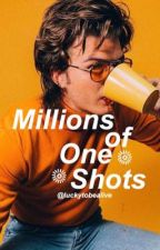 Millions of One Shots by luckytobealive