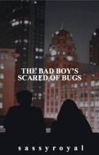 The Bad Boy's Scared of Bugs by sassyroyal