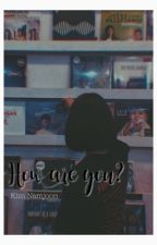 how are you ? | kim namjoon [completed] by yestodayuta
