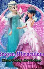 ❄Frozen Miraculous🐞 Tales of Ladybug And Ice Queen by Flowsnowflake023